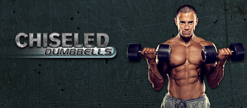 Strength - Chiseled - Dumbbells